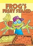 Frog's Fruit Stand, Delphine Kalinowski, 1404268073