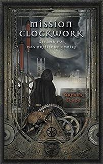 Mission Clockwork, Band 3: Mission Clockwork, Duell in der Ruinenstadt (German Edition)