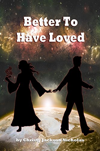 Book: Better To Have Loved by Christy Nicholas