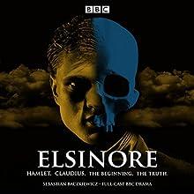 Elsinore: A BBC Radio 4 Drama Performance by Sebastian Baczkiewicz Narrated by full cast, John Heffernan, John Light