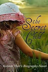 The Secret Child by Kirsten Hart (2011-09-18)
