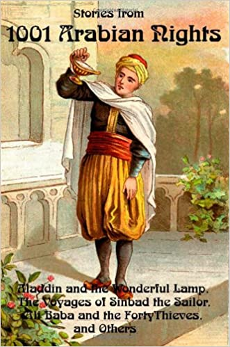 Stories From 1001 Arabian Nights Aladdin And The Wonderful Lamp The Voyages Of Sinbad The Sailor Ali Baba And The Forty Thieves And Others Lang Andrew Lang Andrew 9781934941072 Amazon Com Books