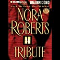 Tribute  Audiobook by Nora Roberts Narrated by Jennifer Van Dyck