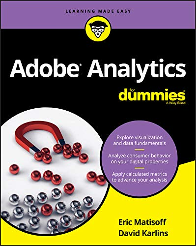 Adobe Analytics For Dummies (For Dummies (Business & Personal Finance))