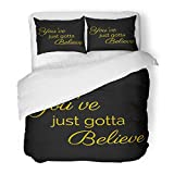 SanChic Duvet Cover Set Belief Inspiration Quote You've Just Gotta Believe Faith God Hope Decorative Bedding Set Pillow Sham Twin Size