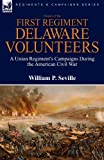 History of the First Regiment, Delaware Volunteers, William P. Seville, 0857061038