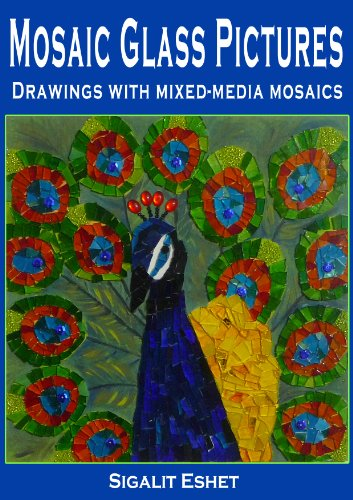 Mosaic Glass Pictures - Drawings with mixed-media mosaics (Art and crafts Book 4) (Acrylic Mosaic)