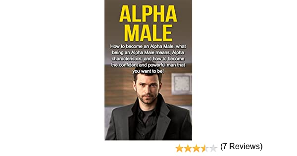 How To Become An Alpha Male Review
