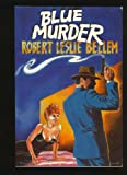 Blue Murder, Robert L. Bellem, 0939767031
