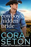 The Cowboy's Hidden Bride (Turners vs Coopers Chance Creek Book 3)