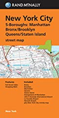 Rand McNally's folded map for New York City 5 Boroughs: Manhattan/Bronx/Brooklyn/Queens/Staten Island is a must-have for anyone traveling in and around this part of New York, offering unbeatable accuracy and reliability at a great price. Our ...