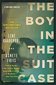 The Boy in the Suitcase (Nina Borg) by [Kaaberbol, Lene, Agnete Friis]