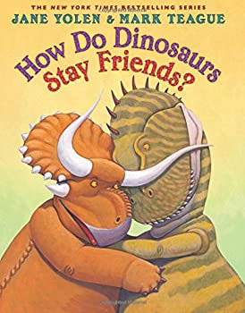 How Do Dinosaurs Stay Friends? 0545829348 Book Cover