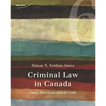 Criminal Law in Canada: Cases, Questions, and the Code