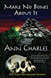 Make No Bones About It (A Dig Site Mystery) (Volume 2)