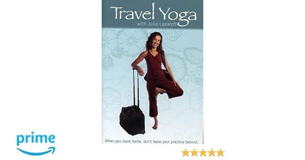 Amazon.com: Travel Yoga With Julie Lazaroff: Julie Lazaroff ...