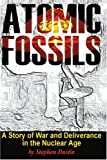 Atomic Fossils, Stephen Dustin, 0595143164