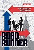 Roadrunner: Rock Tours in 60s London
