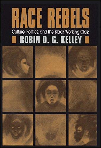 Pdf Social Sciences Race Rebels : Culture, Politics, and the Black Working Class