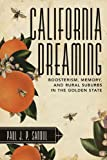 California Dreaming : Boosterism, Memory, and Rural Subrubs in the Golden State, Sandul, Paul J. P., 1938228863