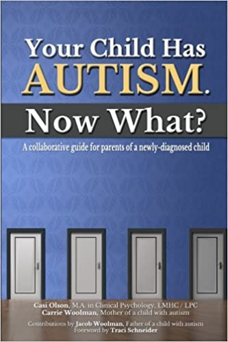 Your Child Has Autism. Now What?: A collaborative guide for parents of a newly-diagnosed child - Popular Autism Related Book