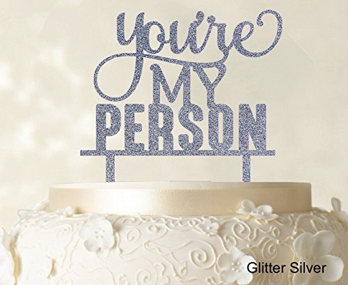"""You're My Person"" Custom Wedding Cake Topper Glitter Silve Cake Topper Cake Decorations Option Available 6""-7"" Inches Wide"