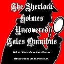 The Sherlock Holmes Uncovered Tales Omnibus Hörbuch von Steven Ehrman Gesprochen von: Patrick Conn
