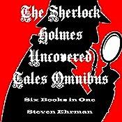 The Sherlock Holmes Uncovered Tales Omnibus | Steven Ehrman