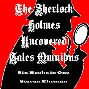 The Sherlock Holmes Uncovered Tales Omnibus Audiobook
