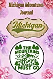 Michigan Adventure Journal: The Mountains are Calling | Compliment Travel Guide & Camping Prompt Book | Record Campsite Lakes Fun Plateau Memories ... Keepsake Logbook (Michigan Adventure Hiking)