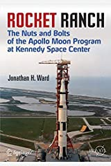 Rocket Ranch: The Nuts and Bolts of the Apollo Moon Program at Kennedy Space Center (Springer Praxis Books) by Jonathan H. Ward (2015-06-26) Paperback