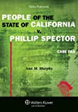 People of the State of California v. Phillip Spector: Case File (Aspen Coursebook)