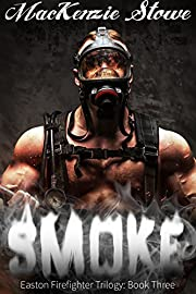 SMOKE: (The Easton Firefighter Trilogy Book 3)