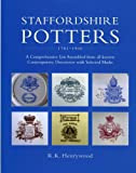 Staffordshire Potters, 1781-1900, R. K. Henrywood and Dick Henrywood, 1851493700