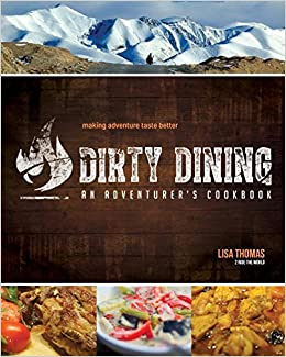 Dirty dining an adventurers cookbook lisa thomas simon thomas dirty dining an adventurers cookbook lisa thomas simon thomas 9781945703065 amazon books forumfinder Image collections