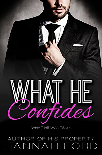What He Confides (What He Wants, Book Twenty-Four) cover