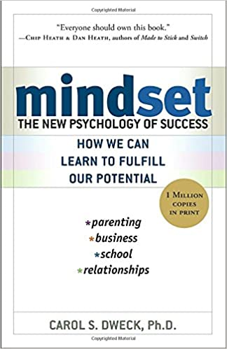 Mindset, The psychology of Success Book by Carol Dweck, Ph. D.