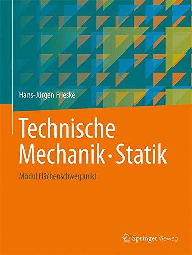 Technische Mechanik. Statik: Modul Flächenschwerpunkt