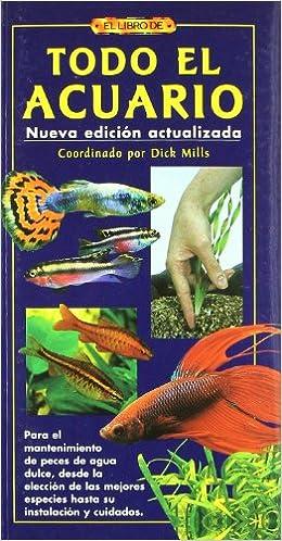 El Libro de TODO EL ACUARIO: Dick Mills: 9788496550629: Amazon.com: Books