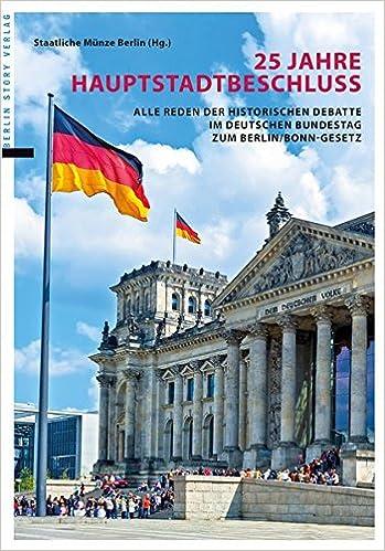 25 Jahre Hauptstadtbeschluss Alle Reden Der Historischen Debatte Im