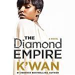 The Diamond Empire: A Novel |  K'Wan