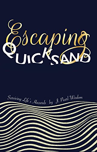 Escaping QUICKSAND: Surviving Life's Hazards