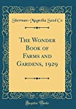 Amazon / Forgotten Books: The Wonder Book of Farms and Gardens, 1929 Classic Reprint (Sherman-Magnolia Seed Co)