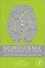 Neuroscience of Preference and Choice: Cognitive and Neural Mechanisms Kindle Edition