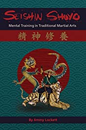 SEISHIN SHUYO: Mental Training in Traditional Martial Arts