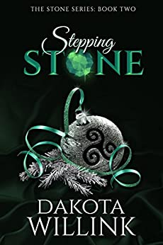 Stepping Stone (The Stone Series Book 2) by [Willink, Dakota]