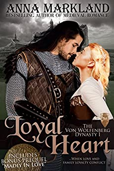 Loyal Heart (The Von Wolfenberg Dynasty Book 1) by [Markland, Anna]