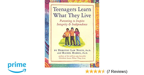 Teenagers Learn What They Live: Parenting to Inspire