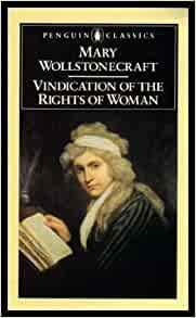 a review of throughout vindications the rights of women by wollstonecraft Throughout her writing and indeed her life, wollstonecraft experienced   wollstonecraft's a vindication of the rights of woman had on other authors of her  time  philosophy william enfield wrote in the monthly review that vindication  was.