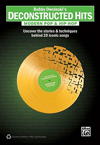 Bobby Owsinski's Deconstructed Hits -- Modern Pop & Hip-Hop: Uncover the Stories & Techniques Behind 20 Iconic Songs ebook